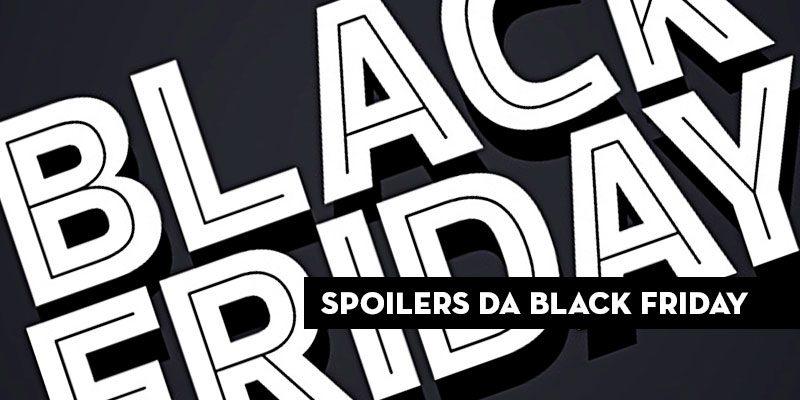 Spoilers E Dicas Para Black Friday 2018 Liquido